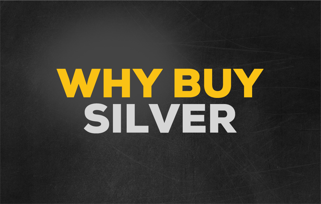 Why Buy Silver