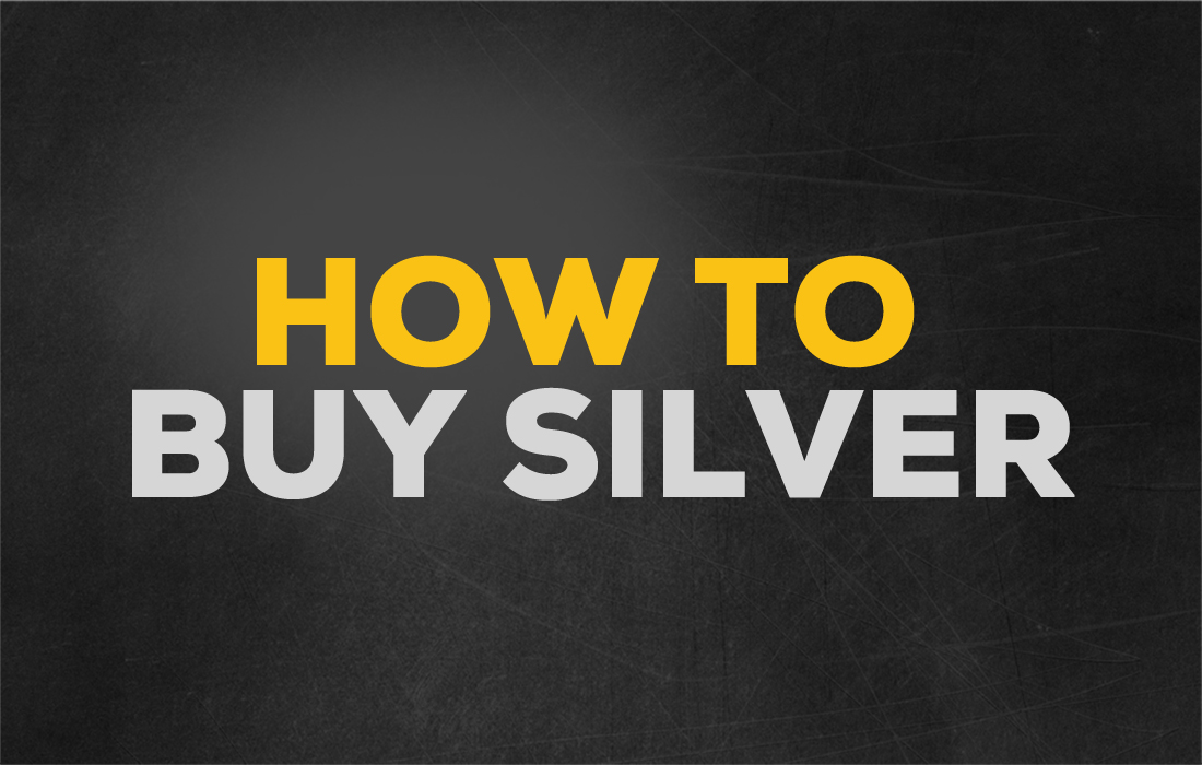 How to Buy Silver