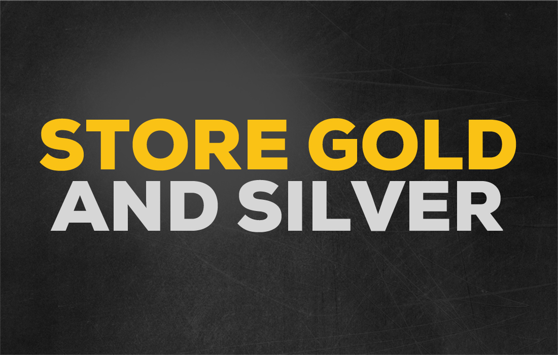 Storing Gold and Silver